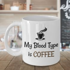 My Blood Type is Coffee!
