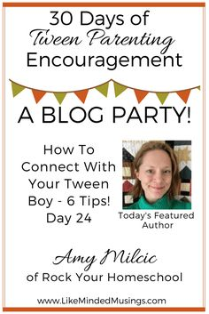 How To Connect With Your Tween Boy - 6 Tips! Day 24