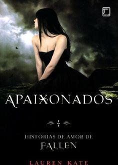 Baixar Livro Apaixonados - Historias de Amor de Fallen - Lauren Kate em Pdf…