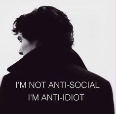 "Sherlock BBC: ""I'm not anti-social, I'm anti-idiot. Sherlock Fandom, Sherlock Holmes Bbc, Sherlock Holmes Quotes, Watson Sherlock, Sherlock Holmes Funny, Sherlock Series, Sherlock Holmes Benedict Cumberbatch, Jim Moriarty, Disney Films"