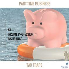 Tax Talk: Part-time business traps #3  #income #protection #tax #trap #avante  www.avantefinancial.com.au