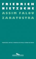 ASSIM FALOU ZARATUSTRA - Um livro para todos e para ninguém  Friedrich Nietzsche