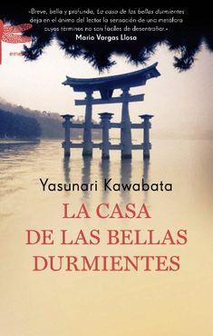 La casa de las bellas durmientes. Yasunari Kawabata. Leído Octubre 2015. Club de lectura japonesa.
