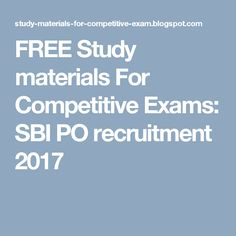 FREE Study materials For Competitive Exams: SBI PO recruitment 2017