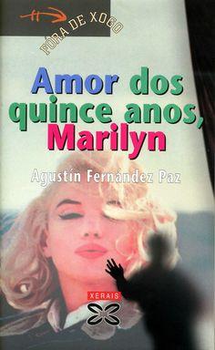 AGUSTÍN FERNÁNDEZ PAZ, AMOR DOS QUINCE ANOS MARILYN