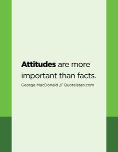 #Attitudes are more important than facts. http://www.quoteistan.com/2017/01/attitudes-are-more-important-than-facts.html