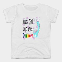 just a girl who loves dinocorn awesome valentine's gift - Just A Girl Who Loves - T-Shirt Love T Shirt, Valentine Gifts, Craftsman, Best Gifts, Community, Gift Ideas, Group, Clothes For Women, My Style