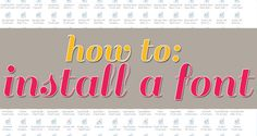 How To: Install A Font | A Step By Step Tutorial + Free Font Links