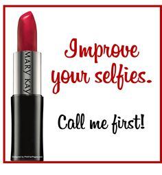 Improve your selfies. ;)  Call/Contact me at: www.marykay.com/LaShon