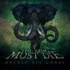 The King Must Die - Murder All Doubt (2016)