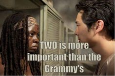 "For real everyone wants to see the Grammys while I'm over like ""I prefer the walking dead .. it's way better than this!"""