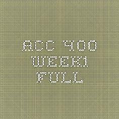 ACC 400 Week1 Full