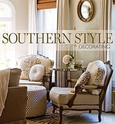 Southern Style Decorating by Andrea Fanning http://www.amazon.com/dp/1940772141/ref=cm_sw_r_pi_dp_0l2Dvb0W17CK5