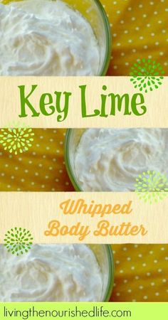 Key Lime Whipped Body Butter Recipe
