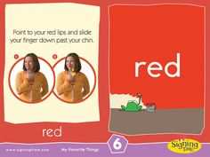 Red: Point to your lips and slide finger down past chin
