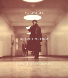 """All lives end. All hearts are broken. Caring is not an advantage. <--------This needs to be the official motto for the entire Fandom Community. In Latin, this translates as """"Omnes anima, et complebo. Omnia sunt corde. Lorem utilitas non est."""" I say we make it official. All who agree, share this and say aye!!!"""