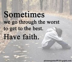 Picture Quotes: Sometimes we go through the worst to get to the be...