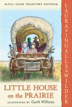 Little House on the Prairie-my mom read these books to my sister and me when we were little.