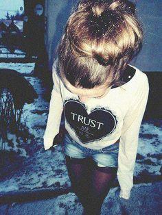 Please, Trust me <3