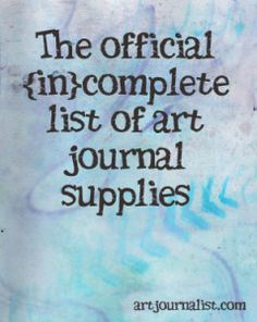 The possibilities are truly endless for what can be used in making an art journal, which is why we've appropriately titled this post the {in}complete list of art journal supplies!