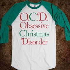 I need this!!! Obsessive Christmas Disorder by skreened on Etsy, $25.99 #christmas #obsessive #disorder