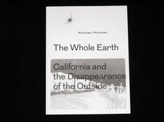 MOTTO DISTRIBUTION » Blog Archive » The Whole Earth. California And The Disappearance Of The Outside. Sternberg Press.