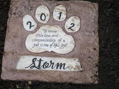 This cement stone would be a perfect tribute to my Stormy dog.  Might have to make something similar.