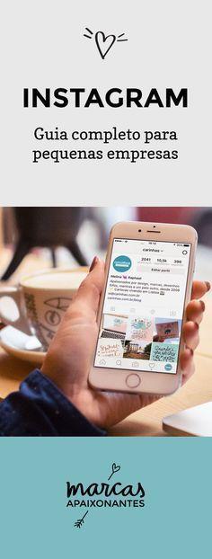 Instagram: Guia completo para pequenas empresas - carinhas.com.br