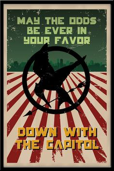 Limited Edition Hunger Games Fan Art Poster. May the Odds Be Ever in Your Favor! Love Propaganda Art!