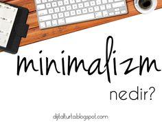 Minimalizm nedir, ne değildir?
