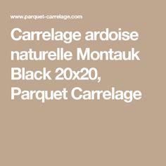 Carrelage ardoise naturelle Montauk Black 20x20, Parquet Carrelage
