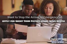 Short Term Payday Loans Nova Scotia- Stops the Arrival of Emergency - Bad Credit Loans Nova Scotia The Arrival, How To Apply, How To Get, Loans For Bad Credit, Payday Loans, Nova Scotia