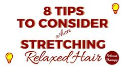 8 Tips for Stretching Your Relaxer! A few simple changes can improve your relaxer stretch in a snap! Tips #3 & #5 are game changers! relaxedthairapy.com