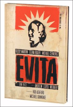 Evita the Broadway Musical. Want to see this!!