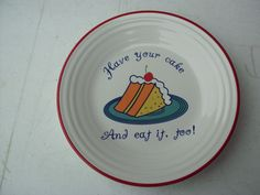 """Fiesta® Happy Birthday luncheon plate, Homer Laughlin China ~ """"Have your cake and eat it too"""" 