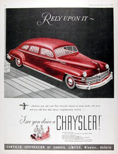 Vintage Cars Chrysler New Yorker 1947 Rely Upon It Canada - Mad Men Art: The Vintage Advertisement Art Collection - Chrysler New Yorker 1947 Rely Upon It Canada - Mad Men Art: The Vintage Advertisement Art Collection Chrysler Airflow, Chrysler Cars, Classic Motors, Classic Cars, Vintage Advertisements, Vintage Ads, Chrysler Saratoga, Chrysler New Yorker, Mens Toys