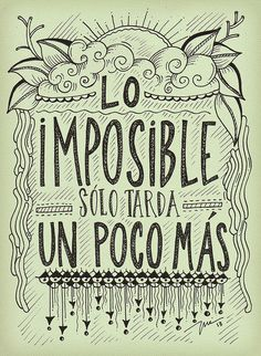 LO IMPOSIBLE, SÓLO TARDA UN POCO MÁS > por INUS