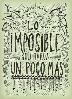 #Frase LO IMPOSIBLE, SÓLO TARDA UN POCO MÁS Personalíza tus regalos con frases en Power Print