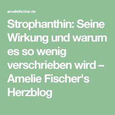 Strophanthin: Seine Wirkung und warum es so wenig verschrieben wird – Amelie Fischer's Herzblog