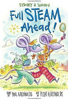 My new book series created with Peter H. Reynolds - Sydney & Simon - book #1 is called Full Steam Ahead!  Celebrating the STEAM approach to learning science, tech, engineering, and math - by adding the arts = #STEAM