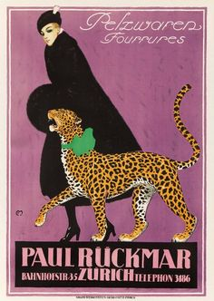 1920's Furrier Poster by Carl Moos:  Depicts Heiress Luisa Casati & her Leopard, who strolled Paris late evenings in complete safety! Luv!