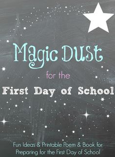 First Day of School Magic Dust Poem and Printable Book to help prepare your child for school and take away those anxious feelings {What do you recommend for helping children with those anxious feelings when starting school?}