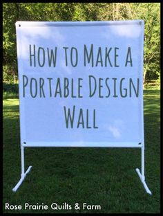 Rose Prairie Quilts and Farm: How to Make a Portable Design Wall