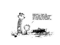 Calvin and Hobbes gets it.