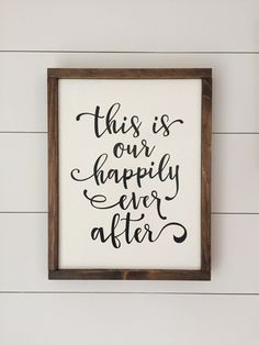 This is Our Happily Ever After - Handmade wooden framed sign