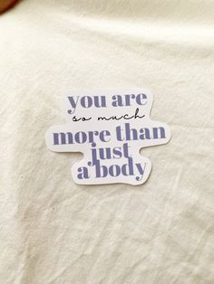Body Positive Quotes, Body Quotes, Recovery Quotes, Ed Recovery Tattoo, Kind Reminder, Body Stickers, Body Love, Self Love Quotes, Positive Affirmations