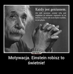 Einstein robisz to świetnie! Girl Quotes, Words Quotes, Wise Words, Sayings, Swimming Motivation, Life Motivation, Life Philosophy, Strong Quotes, Albert Einstein