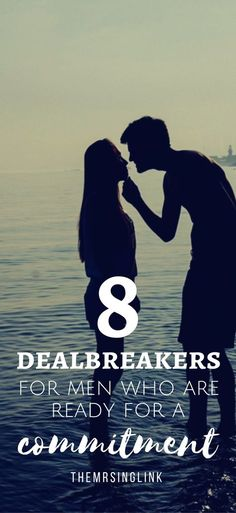 8 Relationship Deal Breakers For Men Ready For Commitment | Relationship Advice | Guide to Deal Breakers In Relationships | Dating Advice | Deal Breakers | Men and Commitment | theMRSingLink