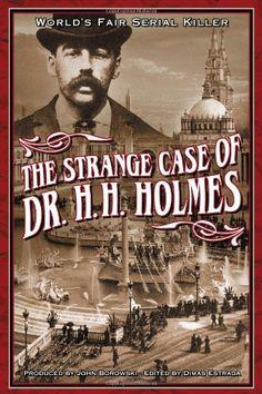 The Strange Case Of Dr. H.H. Holmes by John Borowski http://www.amazon.com/dp/0975918516/ref=cm_sw_r_pi_dp_kuM5ub04HMMPD