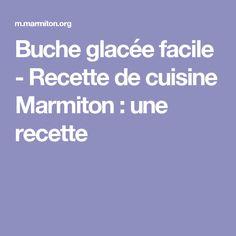 Buche glacée facile - Recette de cuisine Marmiton : une recette